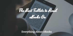 The best Tablets to read eBooks on header