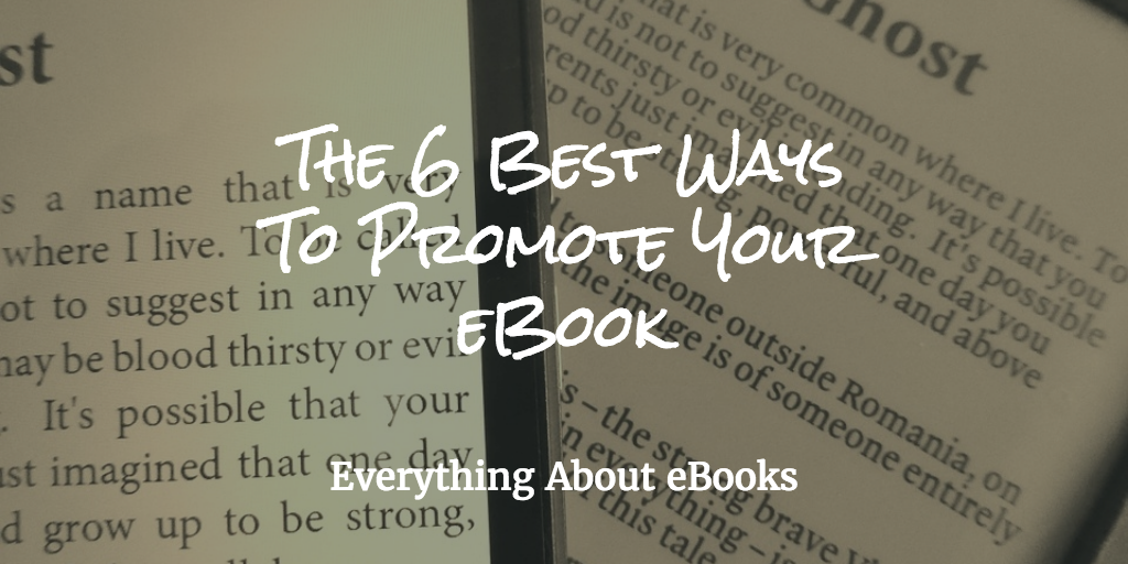6 Best Ways to Promote Your Ebook