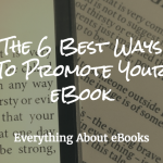 The 6 best ways to promote your eBook