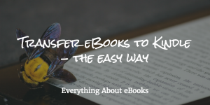 Transfer eBooks to Kindle - The easy way feature image