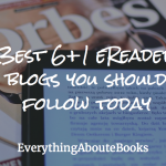 The Best 6+1 eReader blogs you should follow today