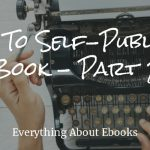 How to self-publish a book – Part 2