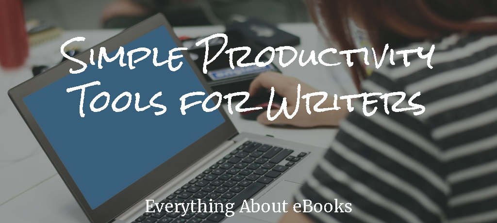 Simple Productivity Tools for Writers