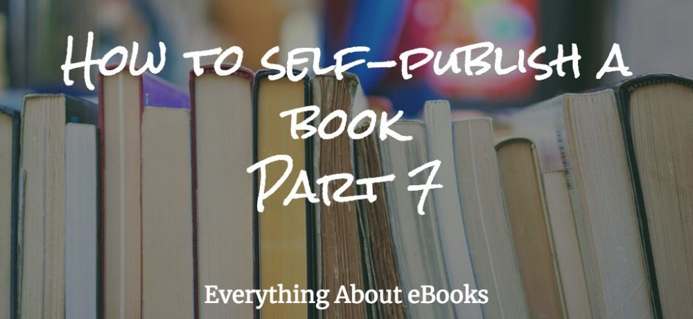 How to self-publish a book-Part 7