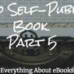 How To Self-Publish a Book #5