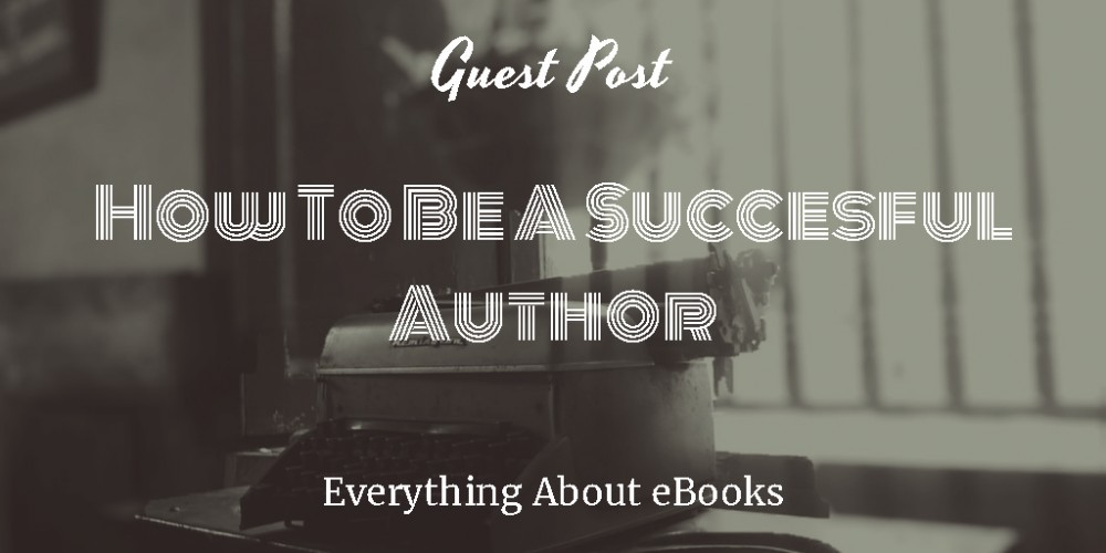 How To Be A Succesful Author